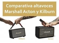 Comparativa altavoces Marshall Acton y Kilburn