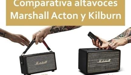 Comparativa altavoces Marshall Acton y Kilburn