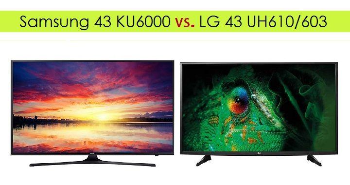 samsung 43ku6000 vs LG 43uh610