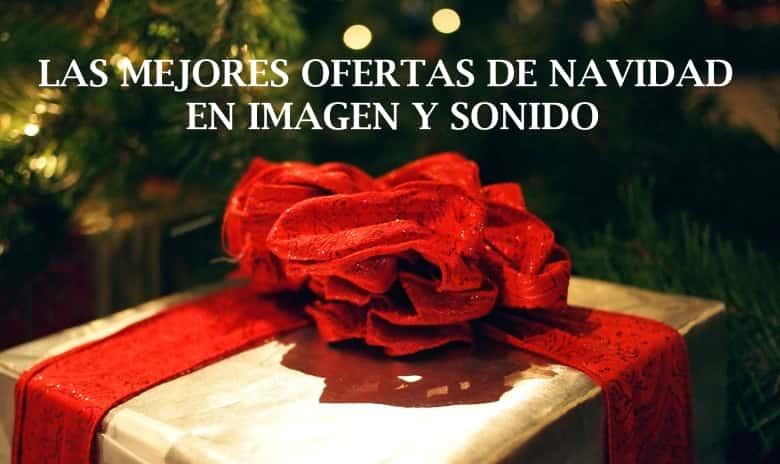 Ofertas de Navidad en imagen y sonido