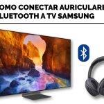 Como conectar auriculares bluetooth a un televisor Samsung