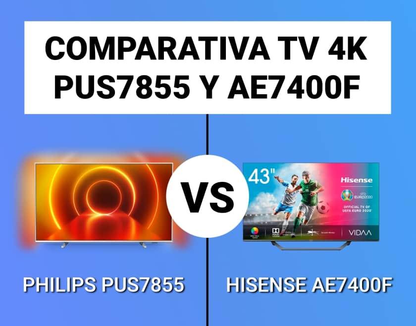 Philips PUS7855 vs Hisense AE7400F Comparativa TV 4K 2020